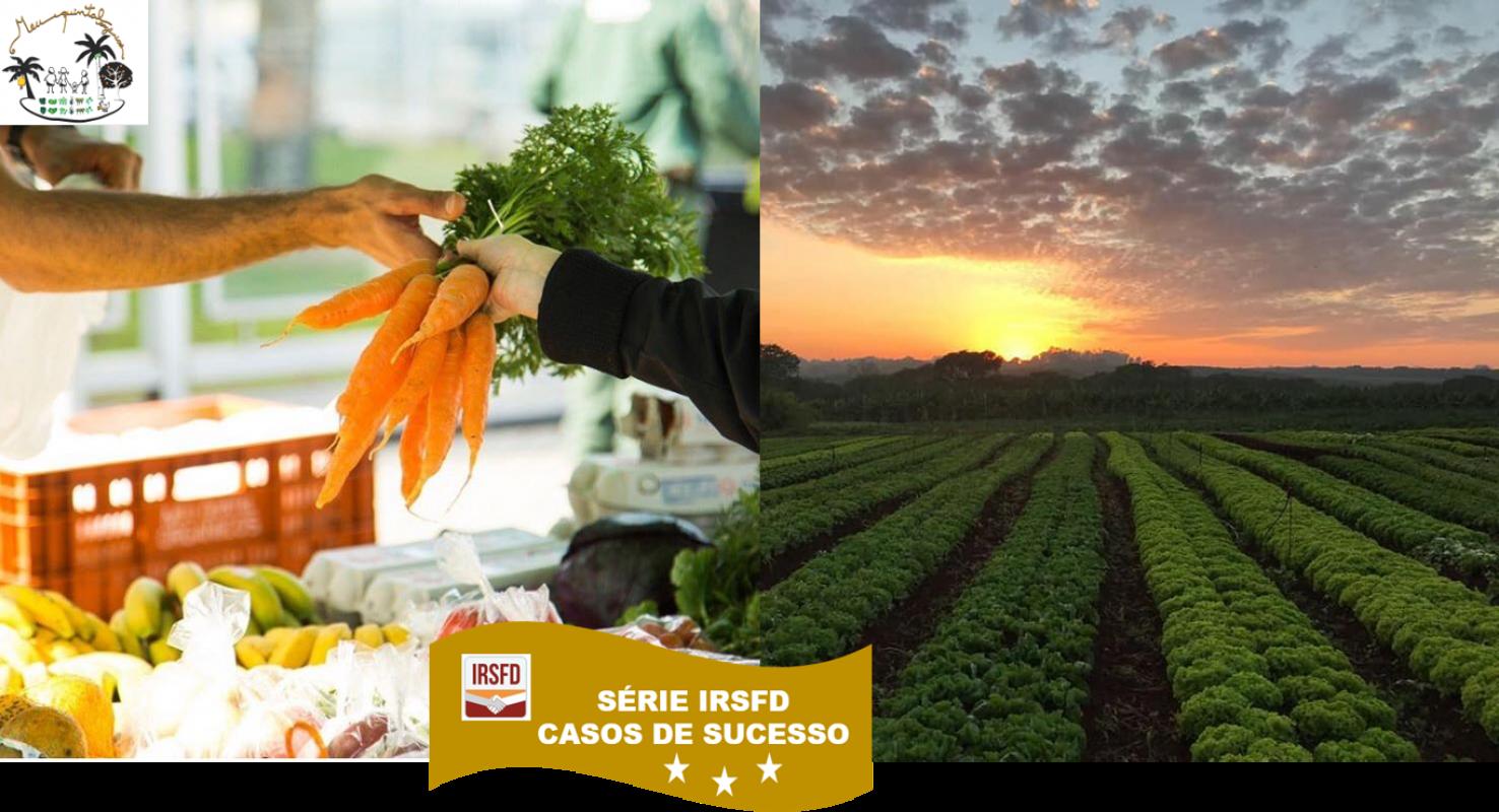 SÉRIE IRSFD - CASOS DE SUCESSO - Meu Quintal Orgânicos - oito anos de história de produção de alimentos em sistema orgânico